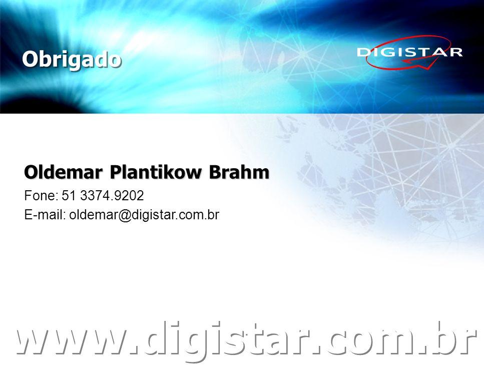 Obrigado Oldemar Plantikow Brahm Fone: 51 3374.9202 E-mail: oldemar@digistar.com.br www.digistar.com.br
