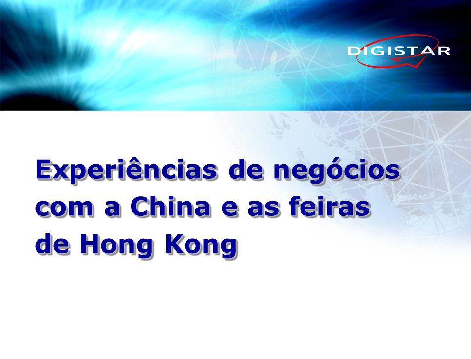 Experiências de negócios com a China e as feiras de Hong Kong Experiências de negócios com a China e as feiras de Hong Kong