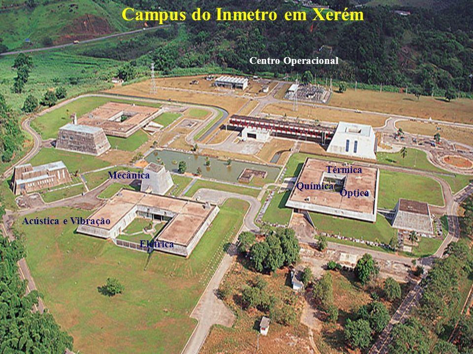 Campus do Inmetro em Xerém Mecânica Acústica e Vibração Elétrica Óptica Térmica Química Centro Operacional