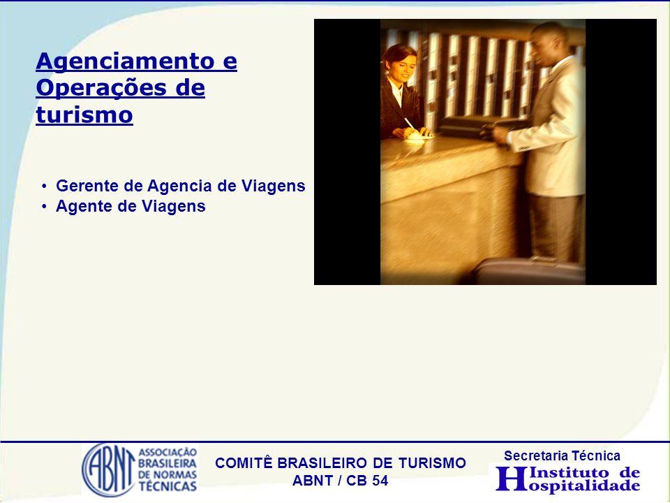 COMITÊ BRASILEIRO DE TURISMO ABNT / CB 54 Secretaria Técnica Gerente de Agencia de Viagens Agente de Viagens Agenciamento e Operações de turismo