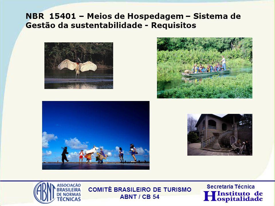 COMITÊ BRASILEIRO DE TURISMO ABNT / CB 54 Secretaria Técnica NBR 15401 – Meios de Hospedagem – Sistema de Gestão da sustentabilidade - Requisitos