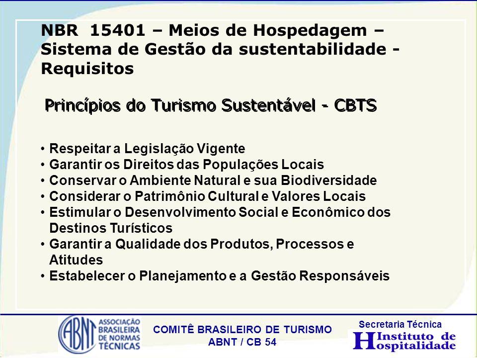 COMITÊ BRASILEIRO DE TURISMO ABNT / CB 54 Secretaria Técnica Princípios do Turismo Sustentável - CBTS Respeitar a Legislação Vigente Garantir os Direi
