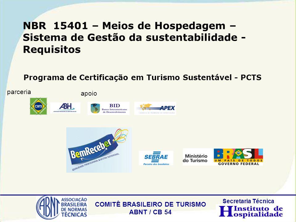 COMITÊ BRASILEIRO DE TURISMO ABNT / CB 54 Secretaria Técnica NBR 15401 – Meios de Hospedagem – Sistema de Gestão da sustentabilidade - Requisitos apoi