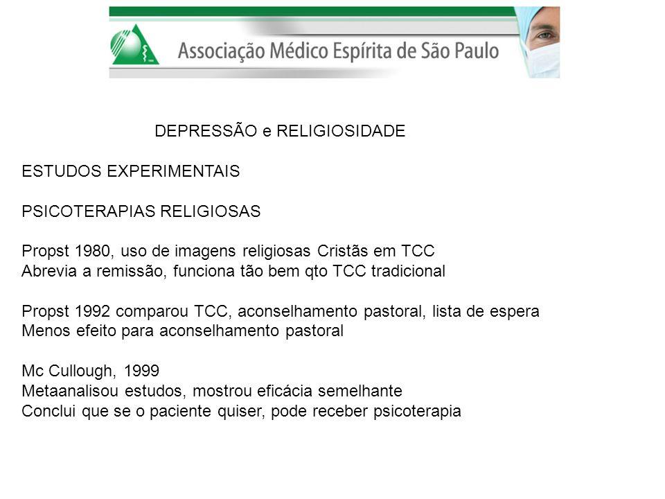 DEPRESSÃO e RELIGIOSIDADE ESTUDOS EXPERIMENTAIS PSICOTERAPIAS RELIGIOSAS Propst 1980, uso de imagens religiosas Cristãs em TCC Abrevia a remissão, fun