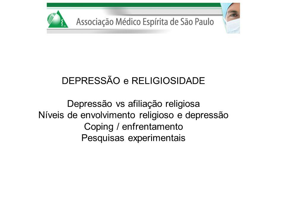 DEPRESSÃO e RELIGIOSIDADE AFILIAÇÃO RELIGIOSA Judeus Católicos Pentecostais Sem afiliação JUDAISMO 2-3% nos EUA, no Brasil <1% Altas taxas de depressão 2x + risco, NY 1855 idosos 1,4X > que católicos, 4X > outras crenças Judeus do leste europeu mais vulneraveis Menos alcool x mais depressão