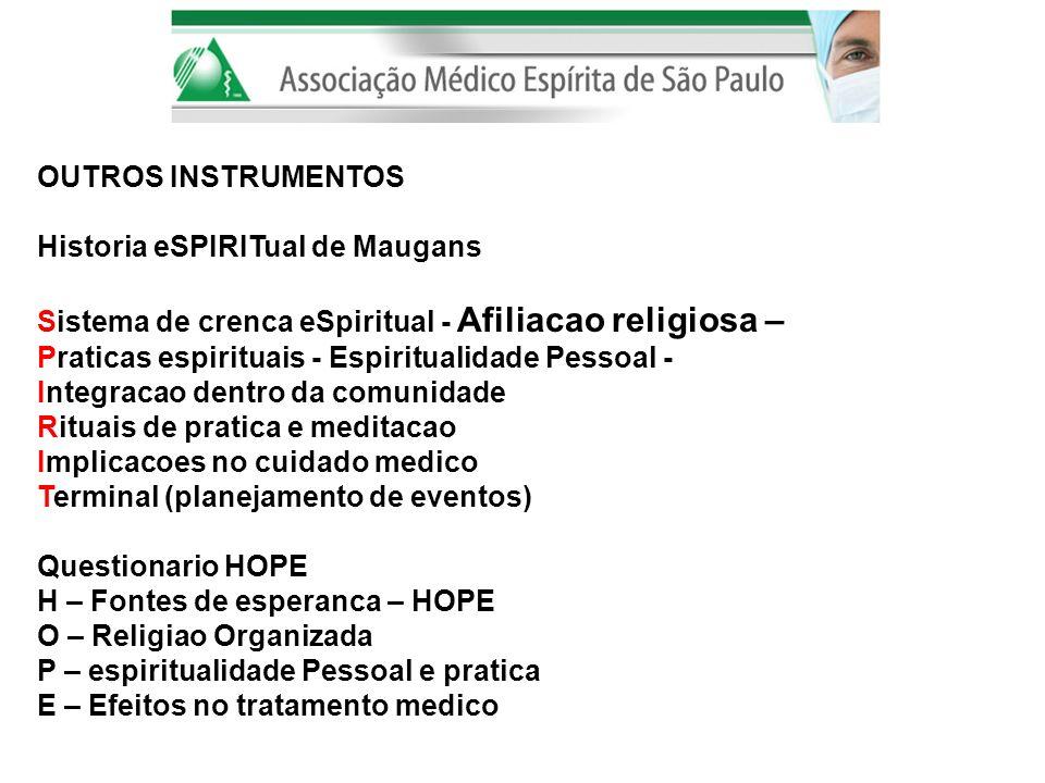OUTROS INSTRUMENTOS Historia eSPIRITual de Maugans Sistema de crenca eSpiritual - Afiliacao religiosa – Praticas espirituais - Espiritualidade Pessoal