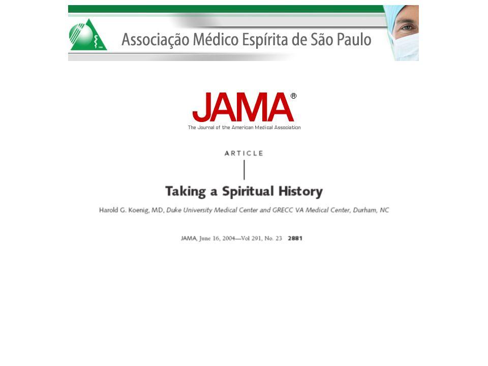 Pesquisa de 476 médicos 85% disseram que médicos deveriam saber sobre aspectos religiosos de pacientes 1992, 594 médicos de família 93% concordaram / fortemente concordaram considerar espiritualidade do paciente Menos de 10% realmente o fazem