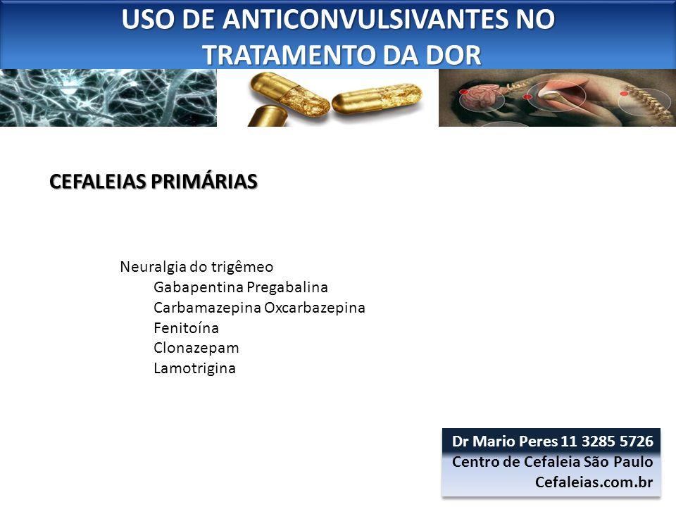 USO DE ANTICONVULSIVANTES NO TRATAMENTO DA DOR TRATAMENTO DA DOR USO DE ANTICONVULSIVANTES NO TRATAMENTO DA DOR TRATAMENTO DA DOR Neuralgia do trigême