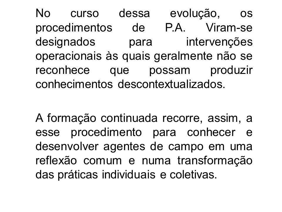 No curso dessa evolução, os procedimentos de P.A. Viram-se designados para intervenções operacionais às quais geralmente não se reconhece que possam p