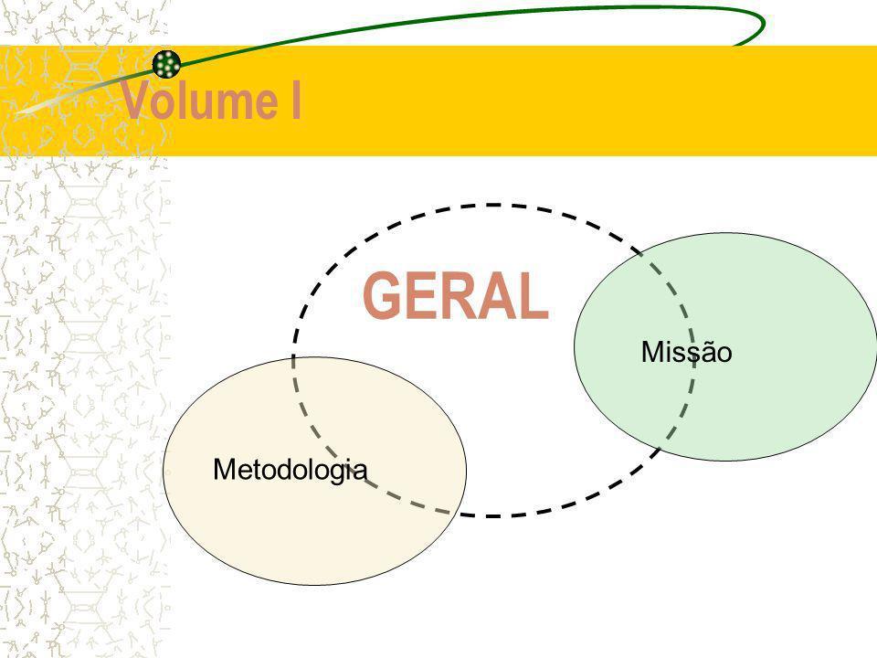 Volume I GERAL Metodologia Missão