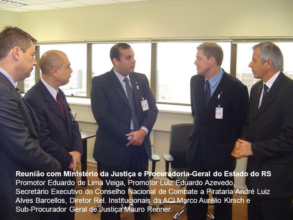 Reunião com Ministério da Justiça e Procuradoria-Geral do Estado do RS Promotor Eduardo de Lima Veiga, Promotor Luiz Eduardo Azevedo, Secretário Execu