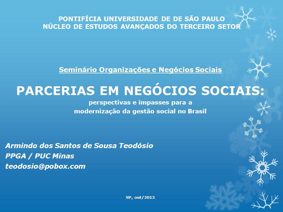 PONTIFÍCIA UNIVERSIDADE DE DE SÃO PAULO NÚCLEO DE ESTUDOS AVANÇADOS DO TERCEIRO SETOR Seminário Organizações e Negócios Sociais PARCERIAS EM NEGÓCIOS
