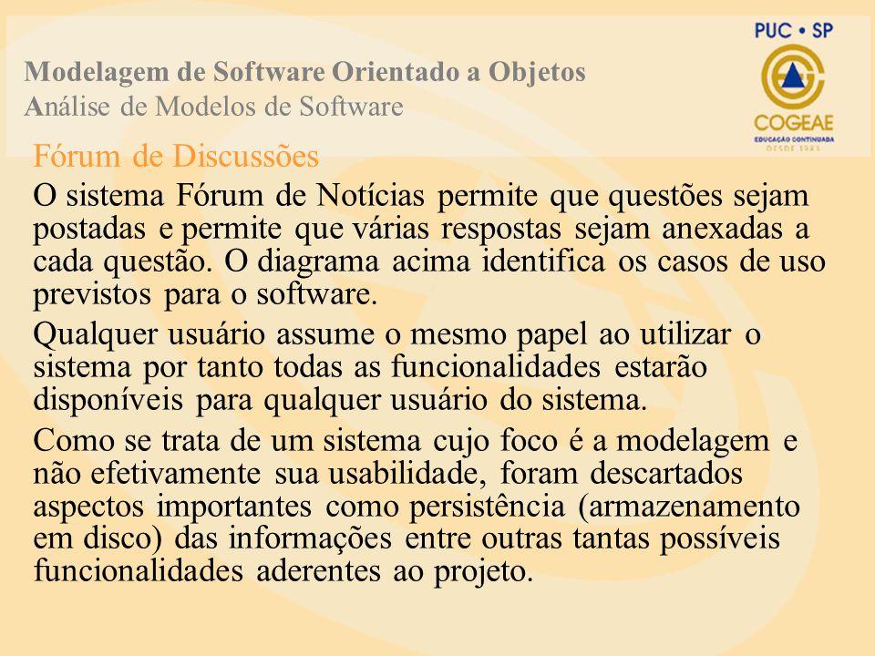 Fórum de Discussões MN#03 – Caso de Uso Responder Questão Ator Principal: Usuário Pré-condições: Questão cadastrada Pós-Condições: Questão com resposta anexada Modelagem de Software Orientado a Objetos Análise de Modelos de Software 1.