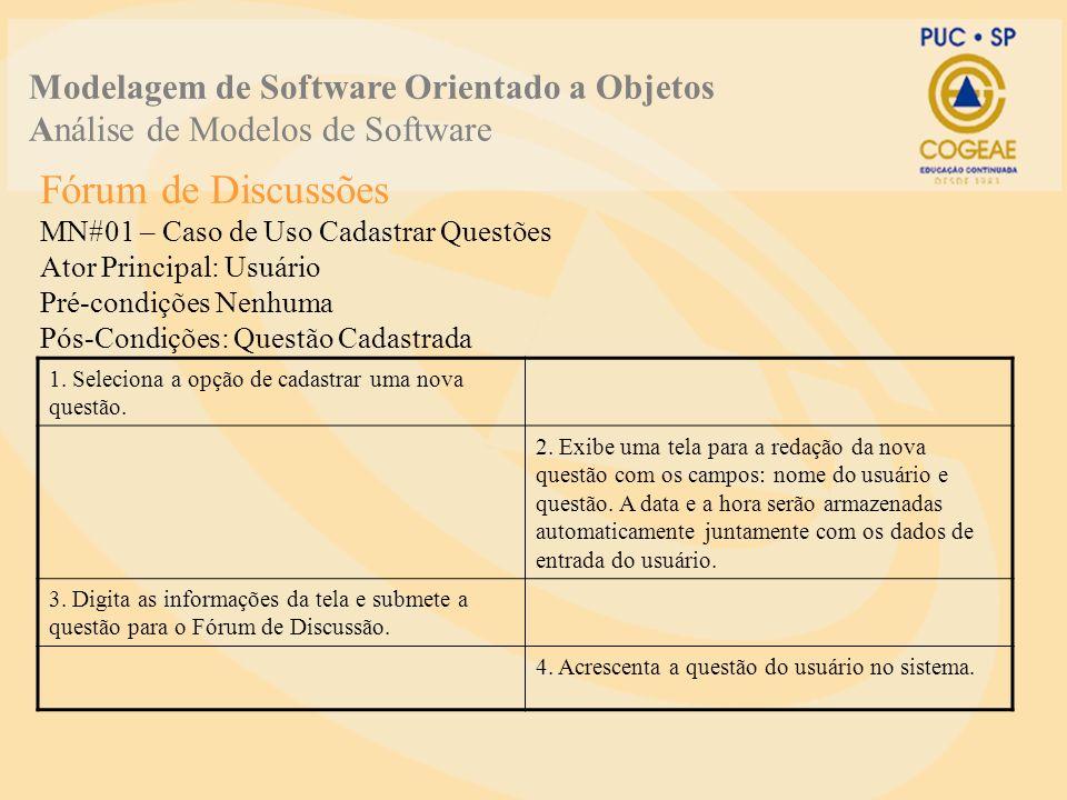 Fórum de Discussões Diagrama de Robustez para o caso de uso Cadastrar Questões Modelagem de Software Orientado a Objetos Análise de Modelos de Software