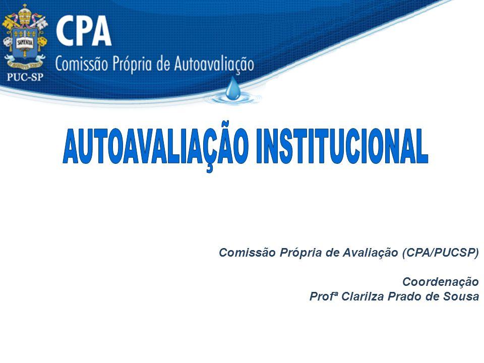 Comissão Própria de Avaliação (CPA/PUCSP) Coordenação Profª Clarilza Prado de Sousa