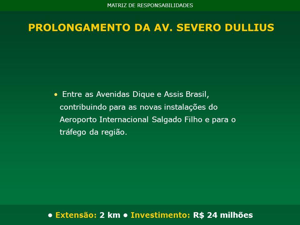 Entre as Avenidas Dique e Assis Brasil, contribuindo para as novas instalações do Aeroporto Internacional Salgado Filho e para o tráfego da região. PR