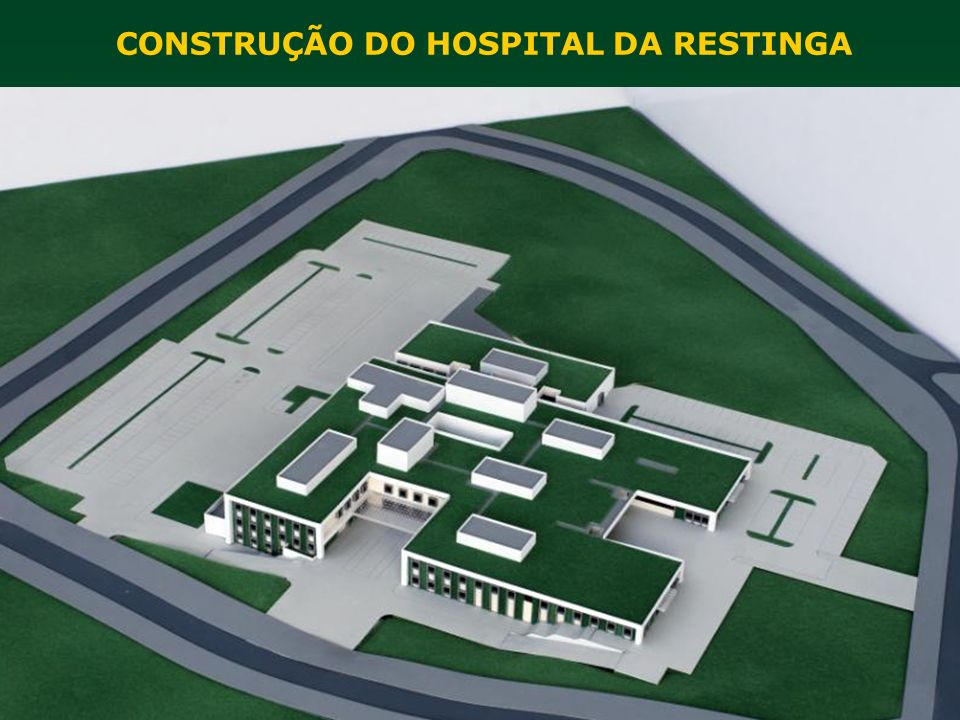 CONSTRUÇÃO DO HOSPITAL DA RESTINGA
