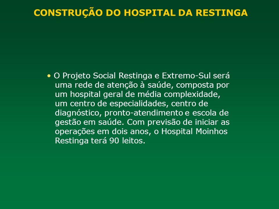 O Projeto Social Restinga e Extremo-Sul será uma rede de atenção à saúde, composta por um hospital geral de média complexidade, um centro de especiali