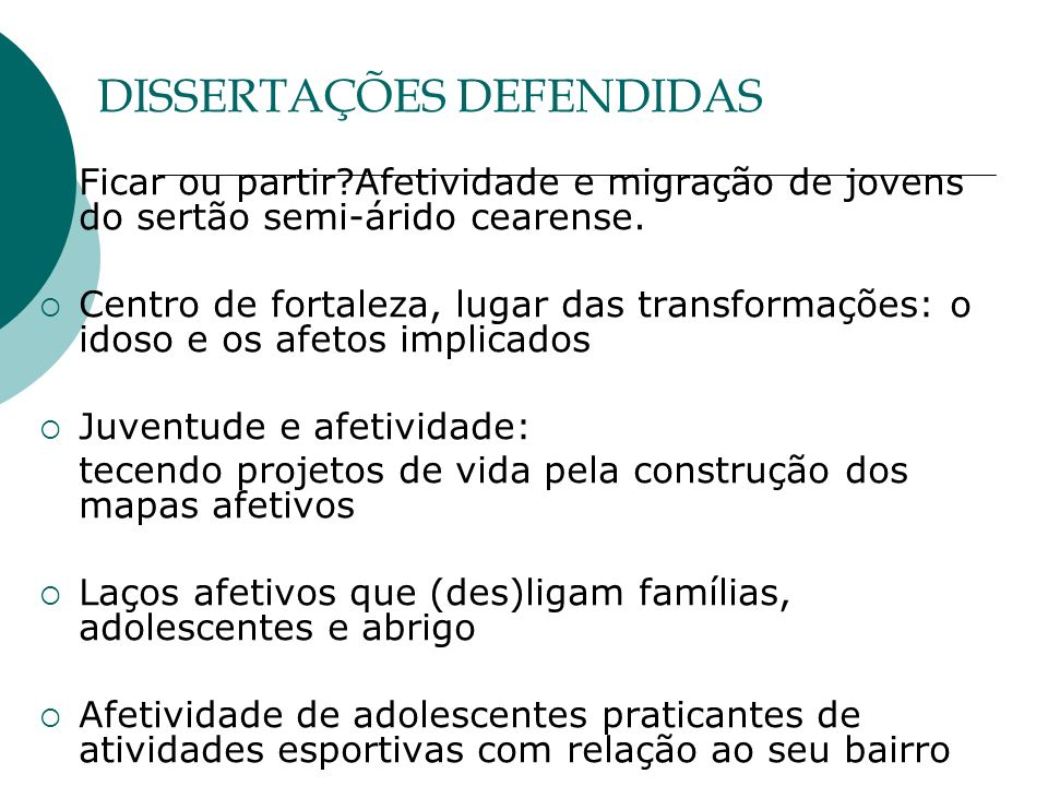 DISSERTAÇÕES DEFENDIDAS Ficar ou partir?Afetividade e migração de jovens do sertão semi-árido cearense. Centro de fortaleza, lugar das transformações:
