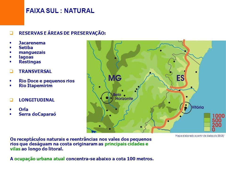 FAIXA SUL : NATURAL Mapa elaborado a partir de dados do IBGE/ RESERVAS E ÁREAS DE PRESERVAÇÃO: Jacarenema Setiba manguezais lagoas Restingas TRANSVERS