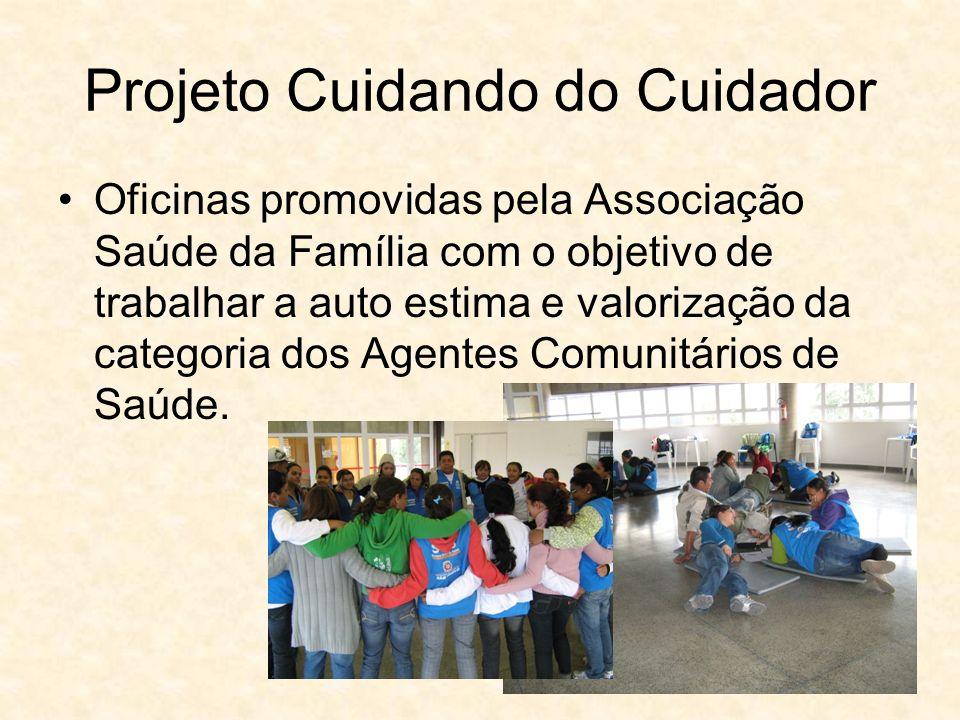 Projeto Cuidando do Cuidador Oficinas promovidas pela Associação Saúde da Família com o objetivo de trabalhar a auto estima e valorização da categoria
