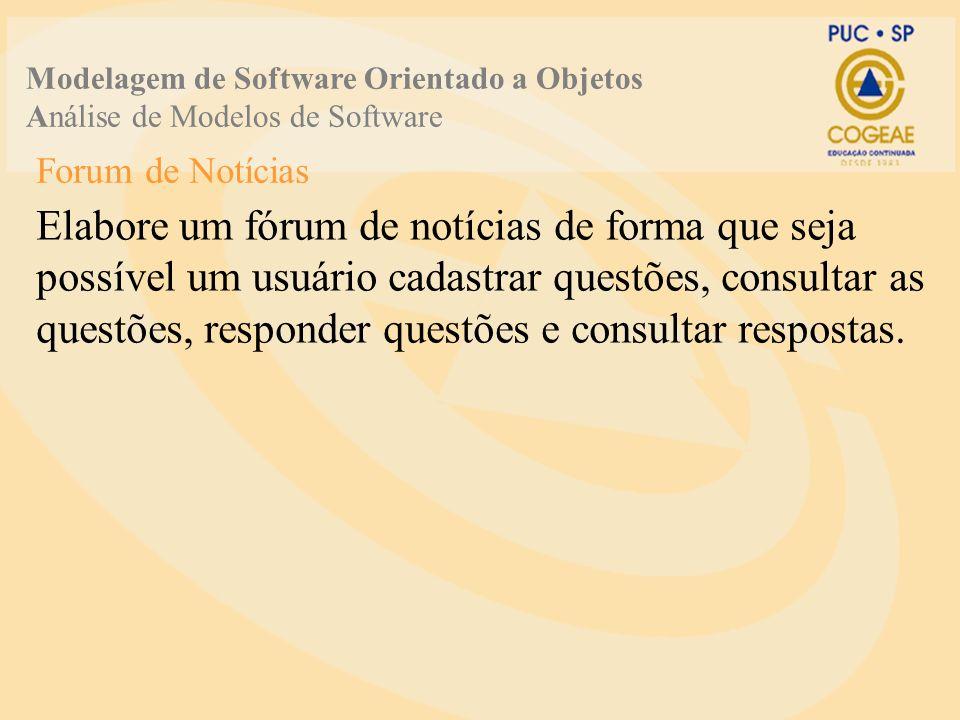 Forum de Notícias Elabore um fórum de notícias de forma que seja possível um usuário cadastrar questões, consultar as questões, responder questões e consultar respostas.