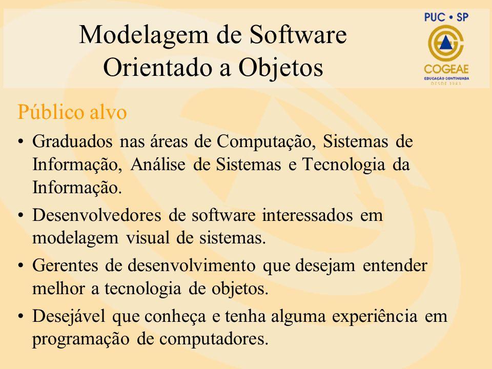 Público alvo Graduados nas áreas de Computação, Sistemas de Informação, Análise de Sistemas e Tecnologia da Informação. Desenvolvedores de software in