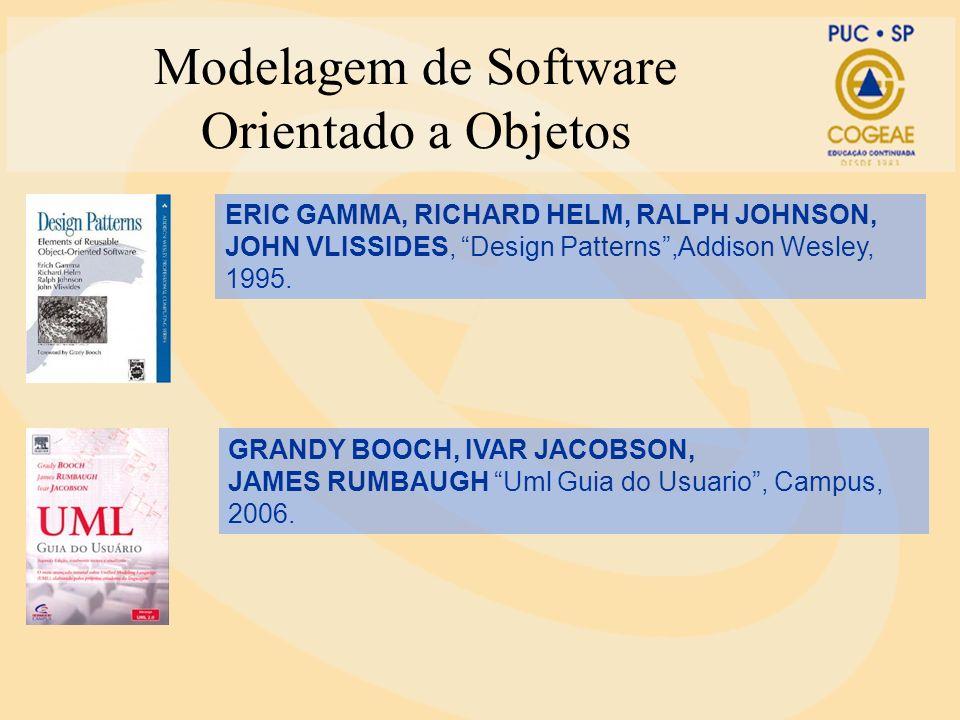 Modelagem de Software Orientado a Objetos Princípios de Orientação a Objetos Referências IBM Software Group, Essentials of Visual Modeling with UML 2.0.