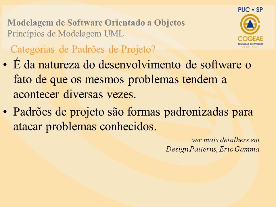 Categorias de Padrões de Projeto? É da natureza do desenvolvimento de software o fato de que os mesmos problemas tendem a acontecer diversas vezes. Pa