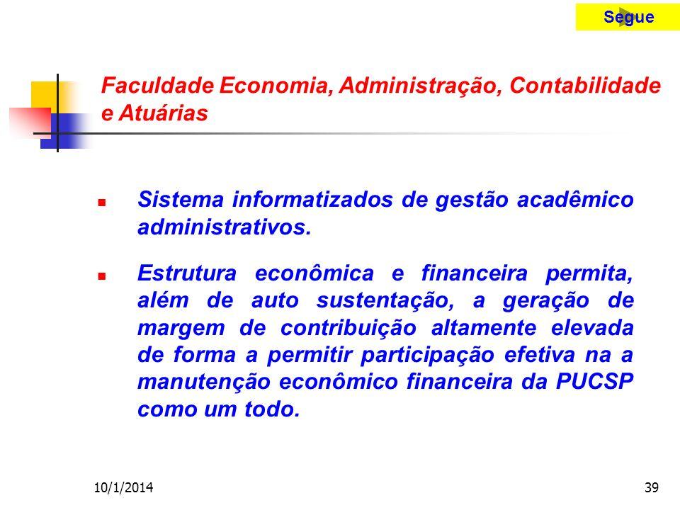 10/1/201439 Sistema informatizados de gestão acadêmico administrativos.