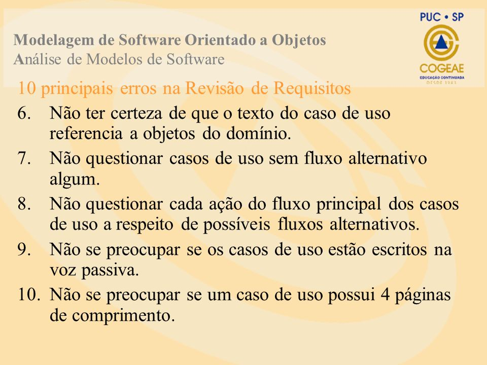10 principais erros na Revisão de Requisitos 6.Não ter certeza de que o texto do caso de uso referencia a objetos do domínio.