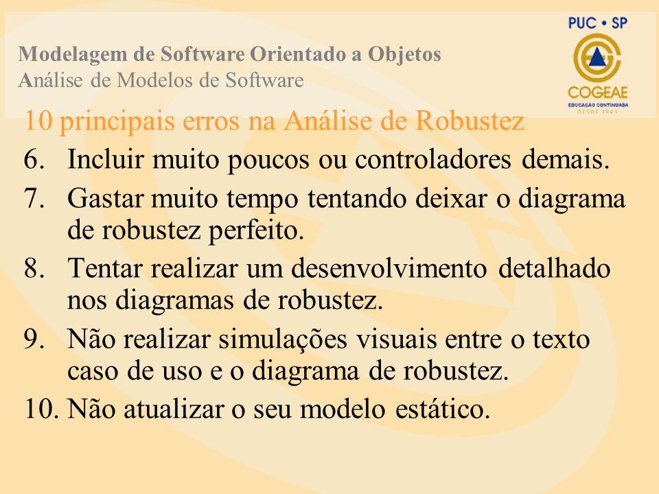 10 principais erros na Análise de Robustez 6.Incluir muito poucos ou controladores demais.