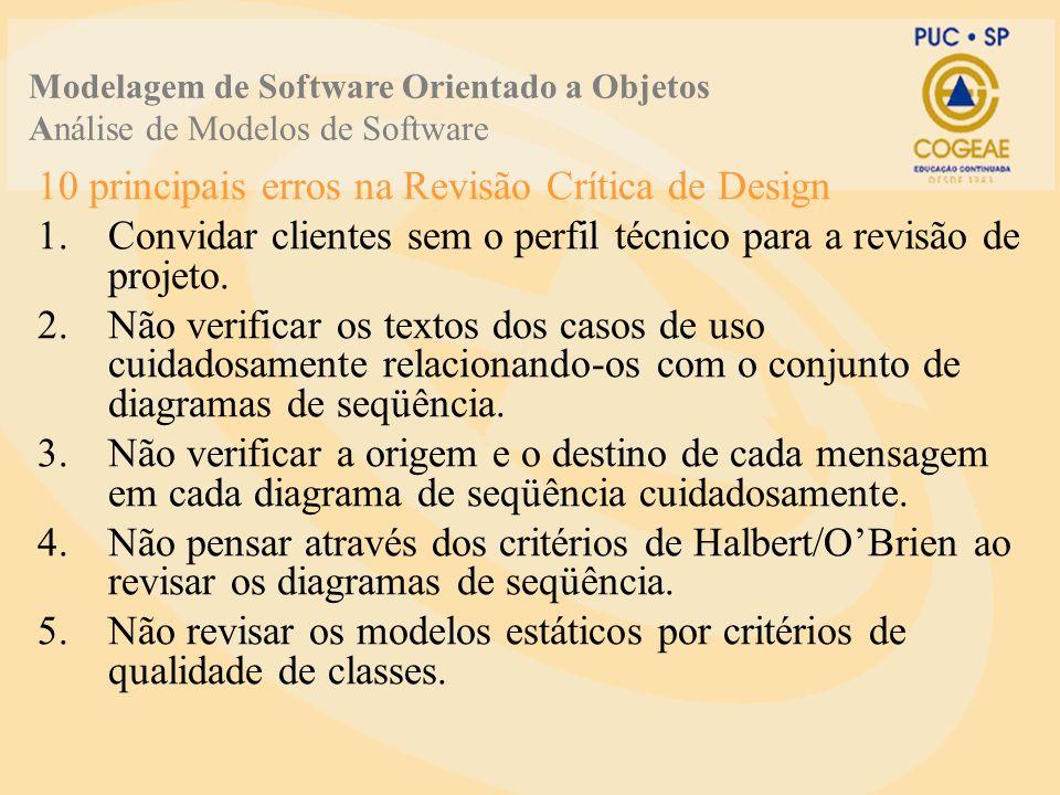 10 principais erros na Revisão Crítica de Design 1.Convidar clientes sem o perfil técnico para a revisão de projeto.