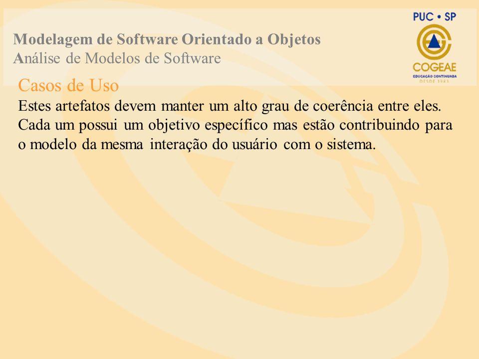 Modelagem de Software Orientado a Objetos Análise de Modelos de Software Estes artefatos devem manter um alto grau de coerência entre eles.