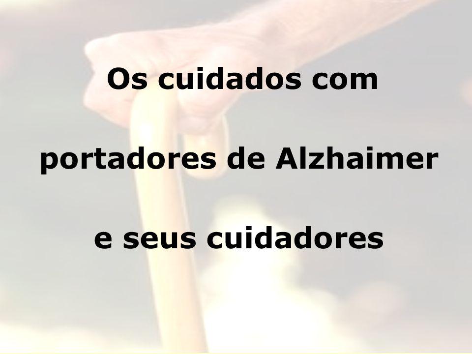 Os cuidados com portadores de Alzhaimer e seus cuidadores