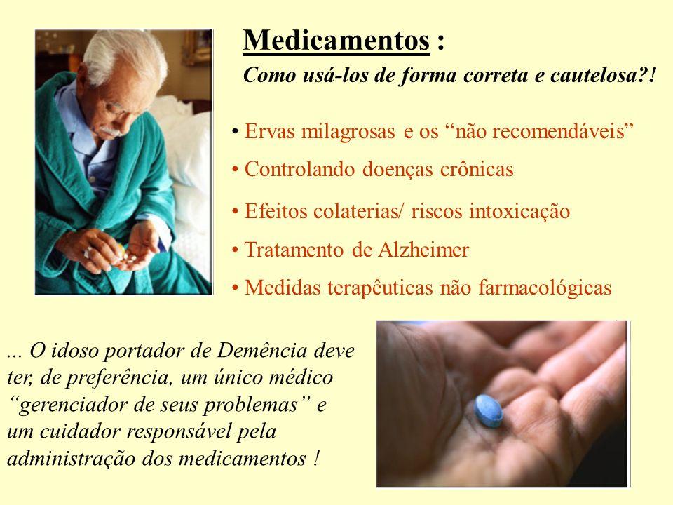 Medicamentos : Como usá-los de forma correta e cautelosa?! Ervas milagrosas e os não recomendáveis Controlando doenças crônicas Efeitos colaterias/ ri