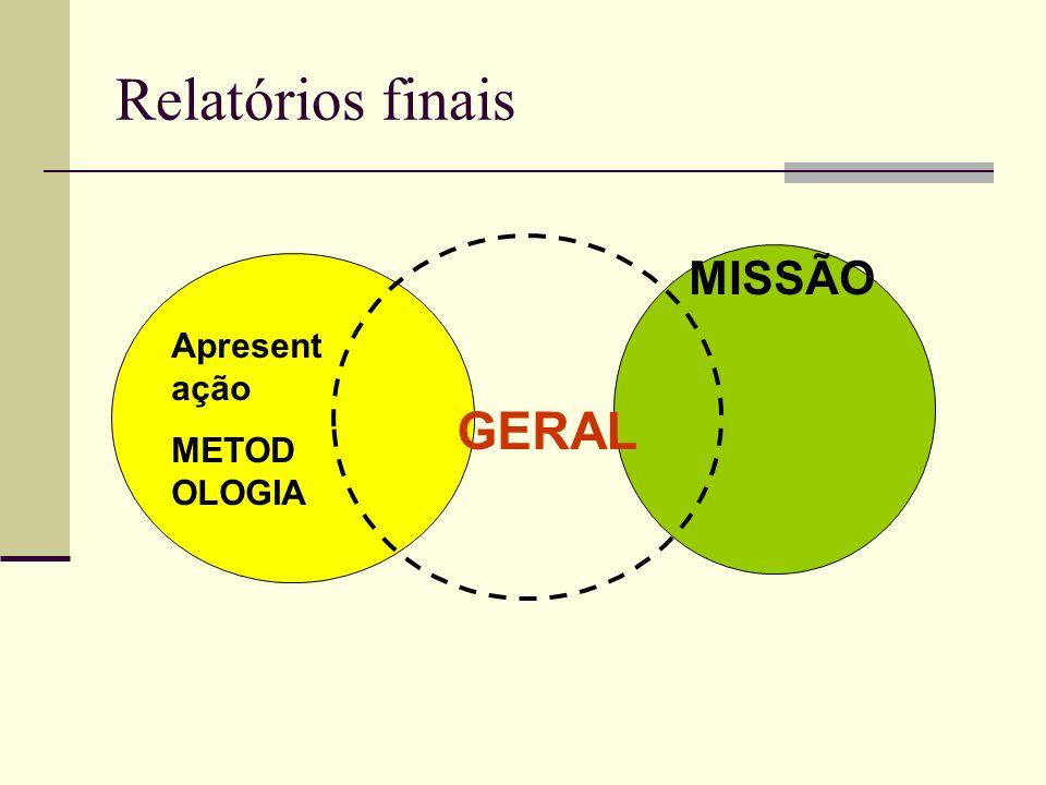 Apresent ação METOD OLOGIA MISSÃO GERAL