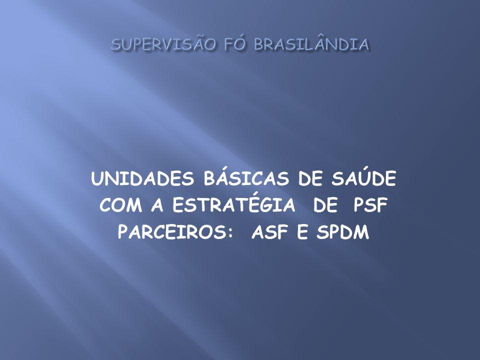 UNIDADES BÁSICAS DE SAÚDE COM A ESTRATÉGIA DE PSF PARCEIROS: ASF E SPDM