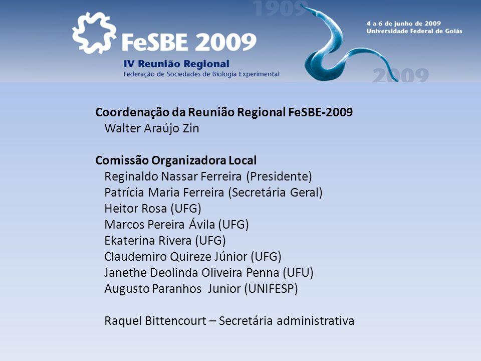 Coordenação da Reunião Regional FeSBE-2009 Walter Araújo Zin Comissão Organizadora Local Reginaldo Nassar Ferreira (Presidente) Patrícia Maria Ferreir