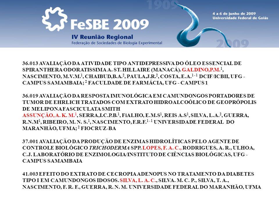 36.013 AVALIAÇÃO DA ATIVIDADE TIPO ANTIDEPRESSIVA DO ÓLEO ESSENCIAL DE SPIRANTHERA ODORATISSIMA A. ST. HILLAIRE (MANACÁ). GALDINO,P.M. 1, NASCIMENTO,
