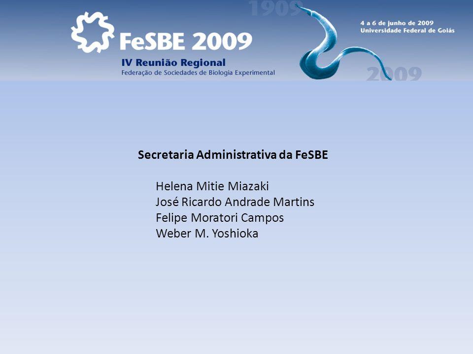 Secretaria Administrativa da FeSBE Helena Mitie Miazaki José Ricardo Andrade Martins Felipe Moratori Campos Weber M. Yoshioka