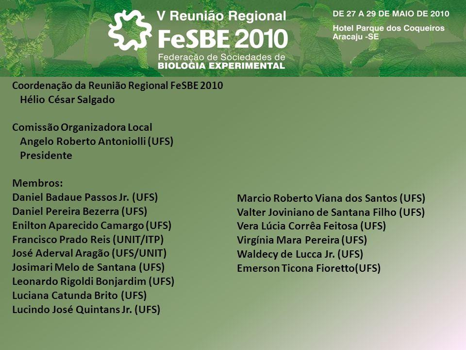 Coordenação da Reunião Regional FeSBE 2010 Hélio César Salgado Comissão Organizadora Local Angelo Roberto Antoniolli (UFS) Presidente Membros: Daniel