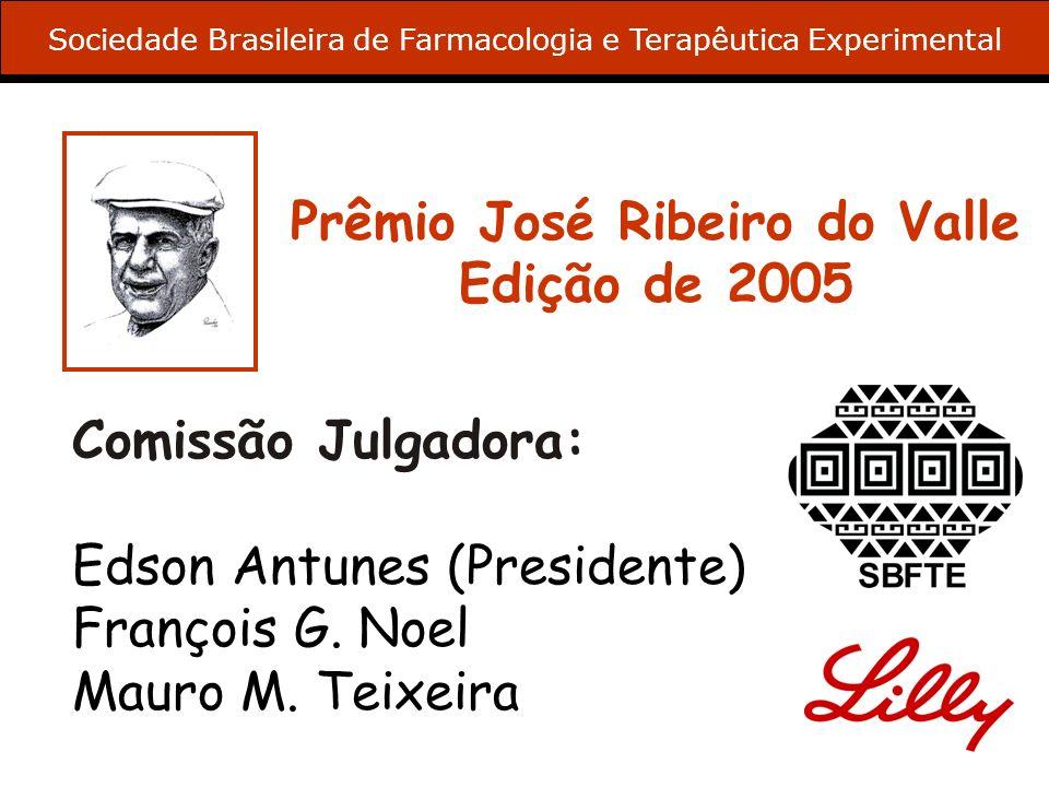 Prêmio José Ribeiro do Valle Edição de 2005 Comissão Julgadora: Edson Antunes (Presidente) François G. Noel Mauro M. Teixeira Sociedade Brasileira de