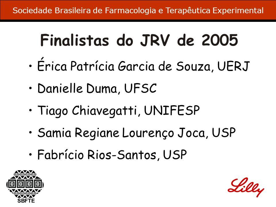 Finalistas do JRV de 2005 Érica Patrícia Garcia de Souza, UERJ Danielle Duma, UFSC Tiago Chiavegatti, UNIFESP Samia Regiane Lourenço Joca, USP Fabríci