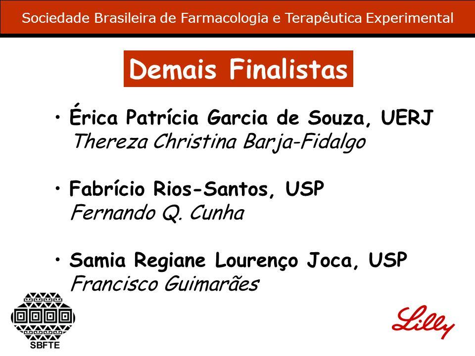 Demais Finalistas Érica Patrícia Garcia de Souza, UERJ Thereza Christina Barja-Fidalgo Fabrício Rios-Santos, USP Fernando Q. Cunha Samia Regiane Loure