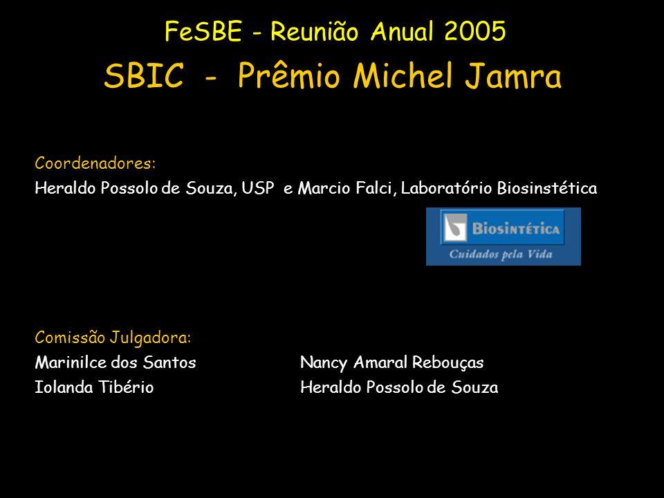 Coordenadores: Heraldo Possolo de Souza, USP e Marcio Falci, Laboratório Biosinstética Comissão Julgadora: Marinilce dos Santos Nancy Amaral Rebouças