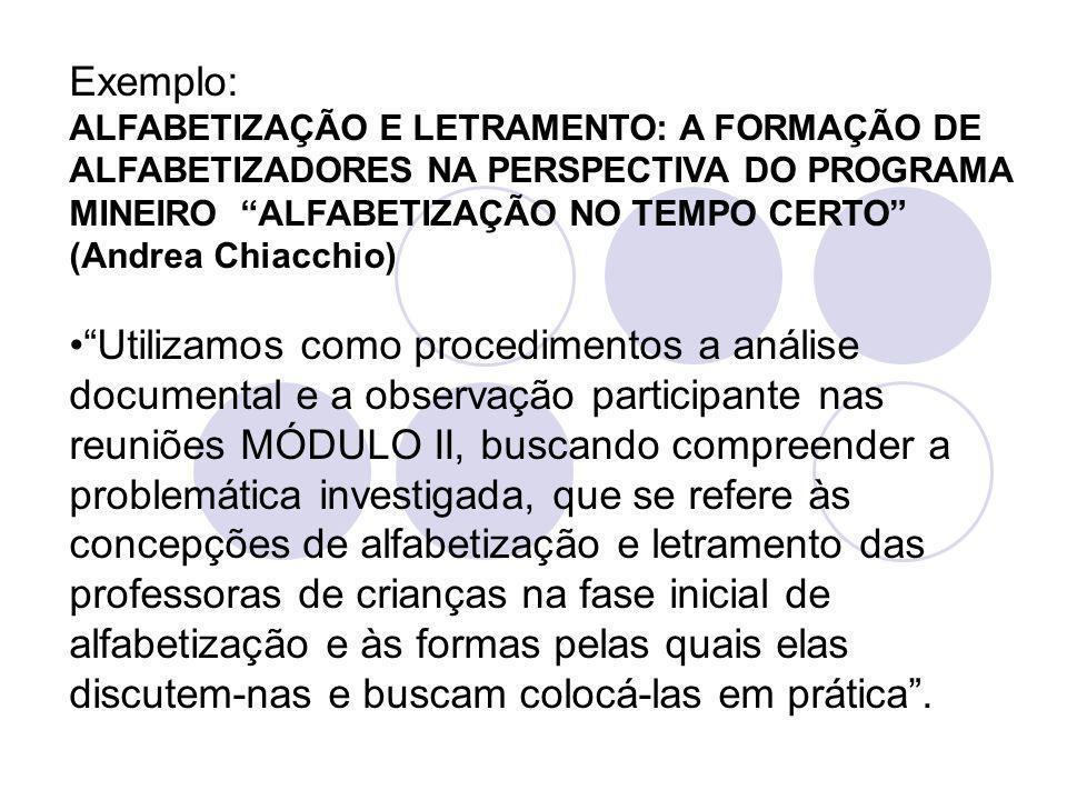 Exemplo: ALFABETIZAÇÃO E LETRAMENTO: A FORMAÇÃO DE ALFABETIZADORES NA PERSPECTIVA DO PROGRAMA MINEIRO ALFABETIZAÇÃO NO TEMPO CERTO (Andrea Chiacchio)