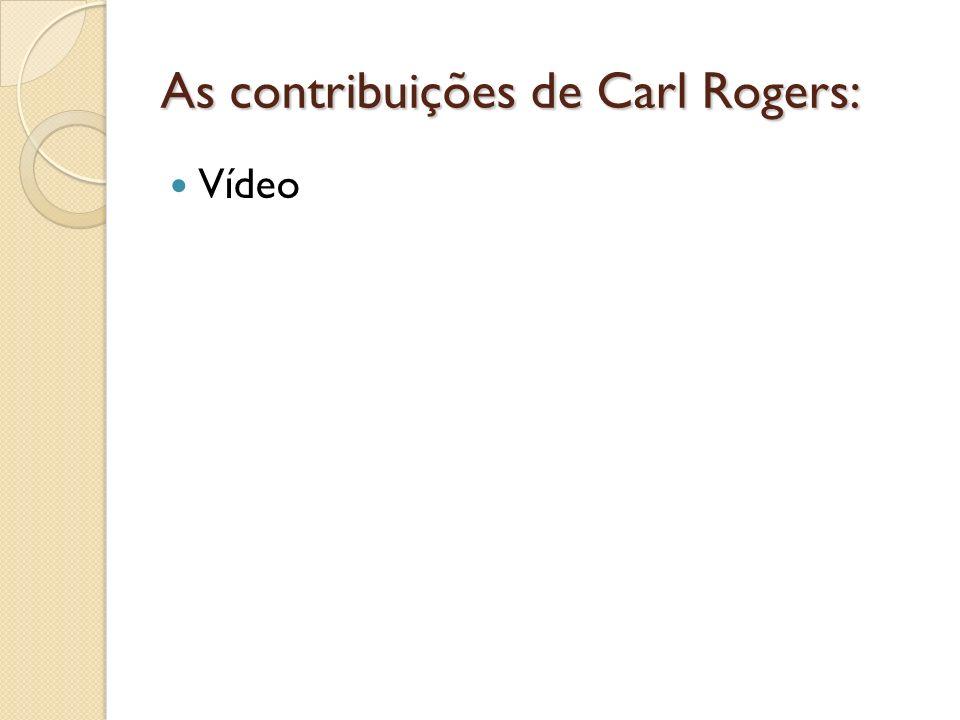 As contribuições de Carl Rogers: Vídeo