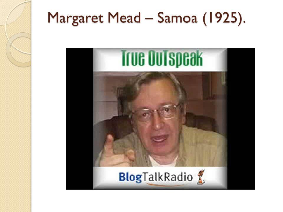 Margaret Mead – Samoa (1925).