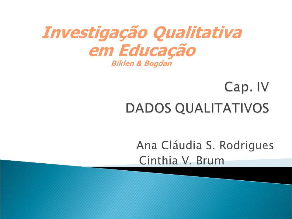 Ana Cláudia S. Rodrigues Cinthia V. Brum Investigação Qualitativa em Educação Biklen & Bogdan
